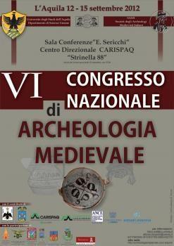 VI congresso nazionale di Archeologia Medievale (L'Aquila, 12-15 settembre 2012)