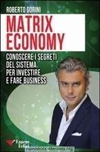 Matrix Economy, un libro di Roberto Gorini