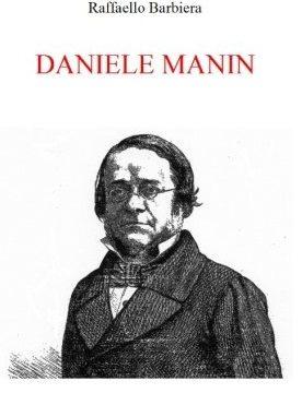 Una biografia di Daniele Manin